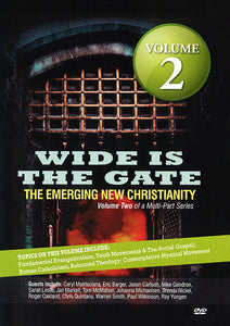 WIDE IS THE GATE: The Emerging New Christianity VOLUME 2