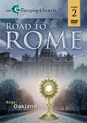 The Emerging Church - Road To Rome