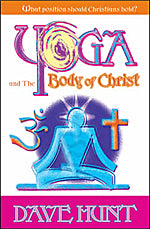 YOGA and the BODY OF CHRIST  Book by Dave Hunt