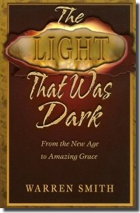 The Light That Was Dark: From The New Age to Amazing Grace - Book