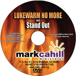 Lukewarm No More and Stand Out
