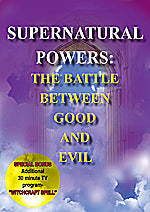 SUPERNATURAL POWERS The Battle Between Good And Evil