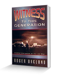 Witness To This Generation: Creation Evangelism for the Last Days - Book