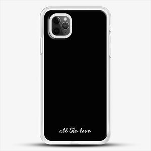 All The Love H iPhone 11 Pro Max Case, White Rubber Case | JoeYellow.com
