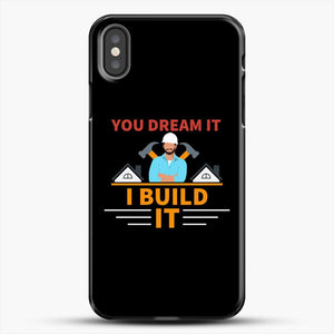 Construction Carpenter You Dream iPhone X Case, Black Plastic Case | JoeYellow.com