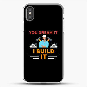Construction Carpenter You Dream iPhone X Case, White Plastic Case | JoeYellow.com