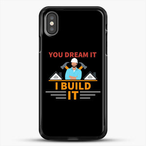 Construction Carpenter You Dream iPhone X Case, Black Rubber Case | JoeYellow.com