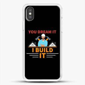 Construction Carpenter You Dream iPhone X Case, White Rubber Case | JoeYellow.com