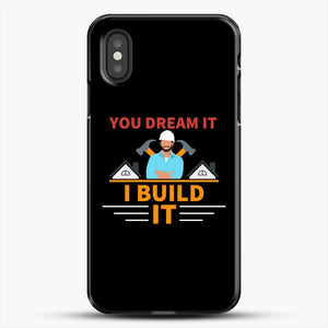Construction Carpenter You Dream iPhone XS Case, Black Plastic Case | JoeYellow.com