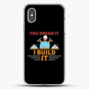 Construction Carpenter You Dream iPhone XS Case, White Plastic Case | JoeYellow.com