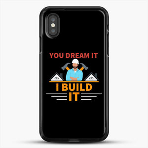 Construction Carpenter You Dream iPhone XS Case, Black Rubber Case | JoeYellow.com