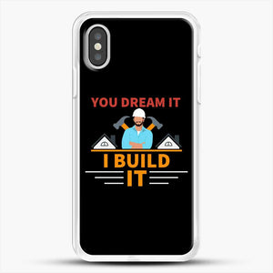 Construction Carpenter You Dream iPhone XS Case, White Rubber Case | JoeYellow.com