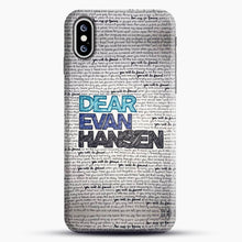 Load image into Gallery viewer, Dear Evan Hansen You Are You Quotes iPhone XS Max Case