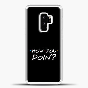 How You Doin Samsung Galaxy S9 Plus Case