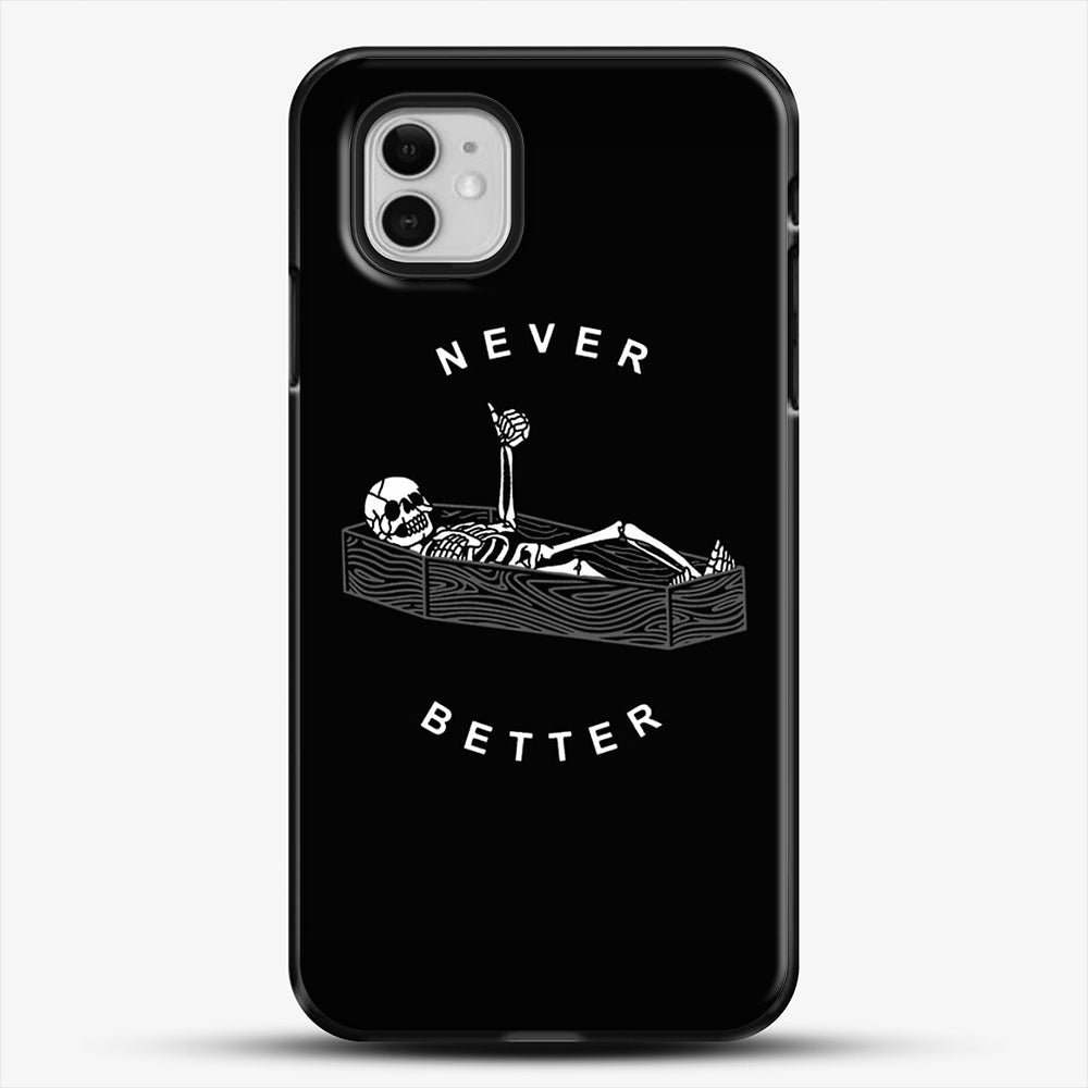 Never Better iPhone 11 Case, Black Plastic Case | JoeYellow.com
