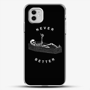 Never Better iPhone 11 Case, White Plastic Case | JoeYellow.com
