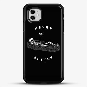 Never Better iPhone 11 Case, Black Rubber Case | JoeYellow.com