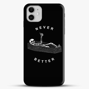 Never Better iPhone 11 Case, Black Snap 3D Case | JoeYellow.com