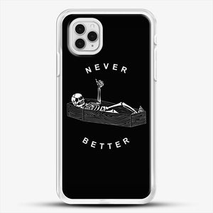 Never Better iPhone 11 Pro Case, White Rubber Case | JoeYellow.com