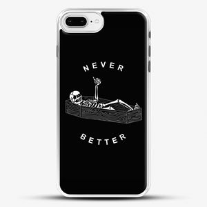 Never Better iPhone 8 Plus Case, White Rubber Case | JoeYellow.com