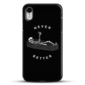 Never Better iPhone XR Case, Black Plastic Case | JoeYellow.com