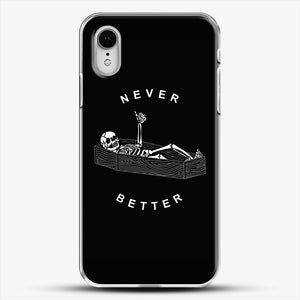 Never Better iPhone XR Case, White Plastic Case | JoeYellow.com