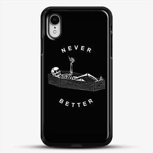 Never Better iPhone XR Case, Black Rubber Case | JoeYellow.com