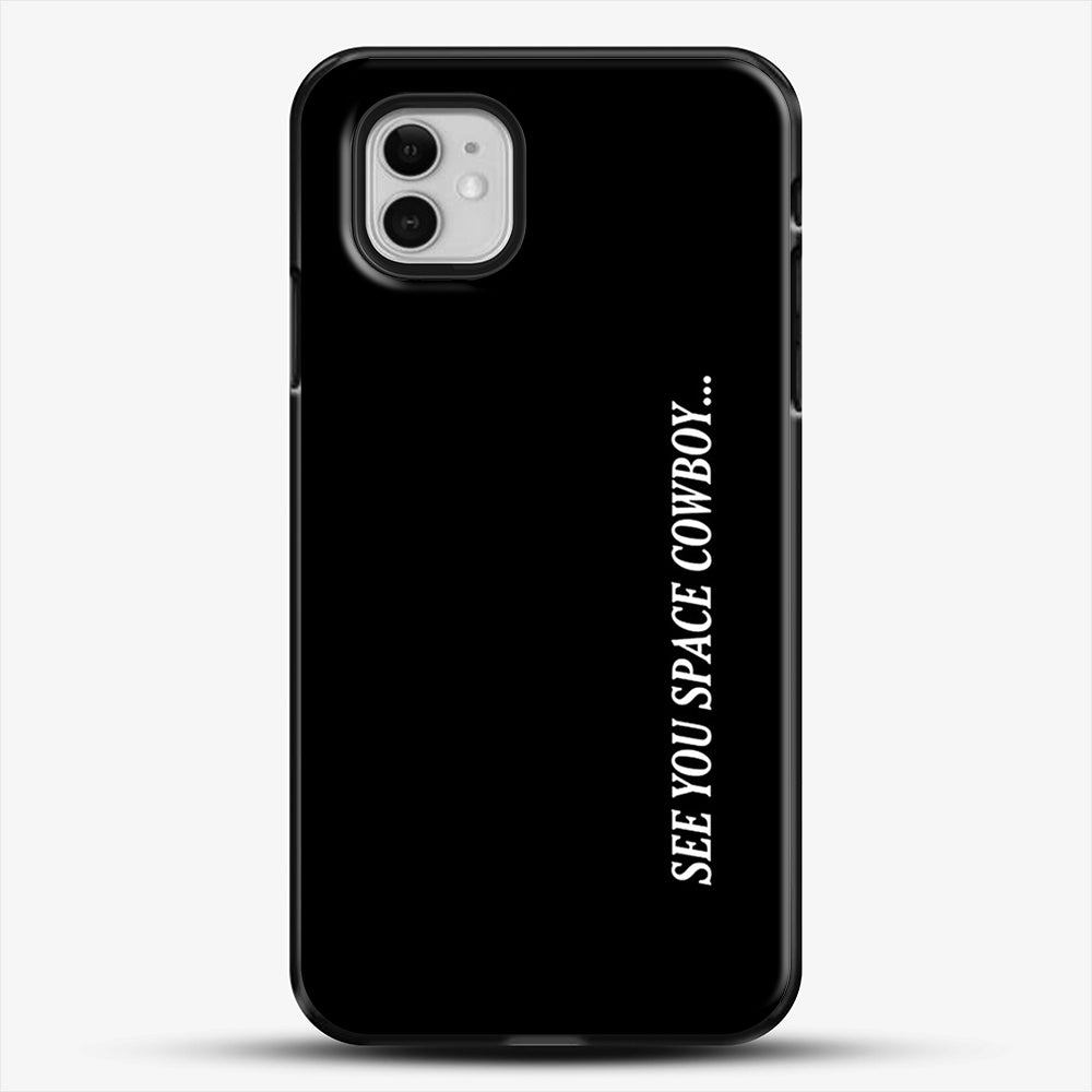 See You Space Cowboy iPhone 11 Case, Black Plastic Case | JoeYellow.com