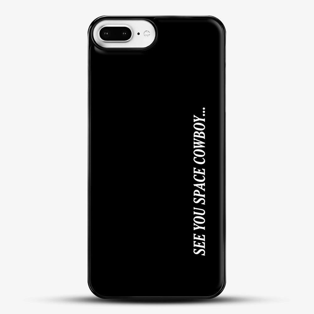 See You Space Cowboy iPhone 7 Plus Case, Black Plastic Case | JoeYellow.com