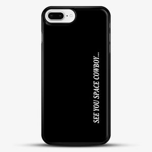 See You Space Cowboy iPhone 7 Plus Case, Black Rubber Case | JoeYellow.com