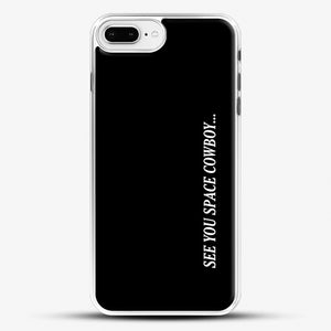 See You Space Cowboy iPhone 7 Plus Case, White Rubber Case | JoeYellow.com