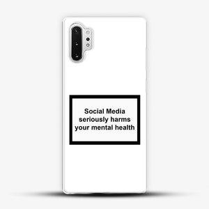 Social Media Seriously Harms Your Mental Health Samsung Galaxy Note 10 Plus Case