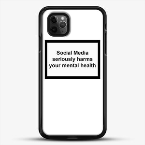 Social Media Seriously Harms Your Mental Health iPhone 11 Pro Max Case, Black Rubber Case | JoeYellow.com