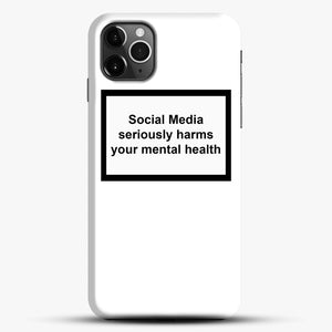 Social Media Seriously Harms Your Mental Health iPhone 11 Pro Max Case, Black Snap 3D Case | JoeYellow.com