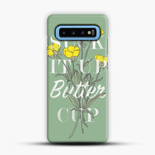 Load image into Gallery viewer, Suck It Up Buttercup Samsung Galaxy S10 Case