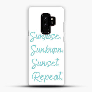 Sunrise Sunburn Sunset Repeat Samsung Galaxy S9 Plus Case