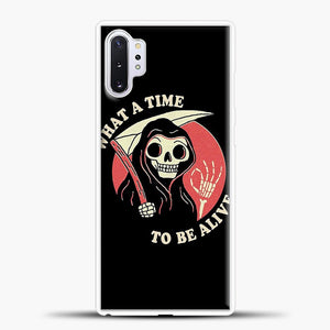 What A Time To Be Alive Samsung Galaxy Note 10 Plus Case