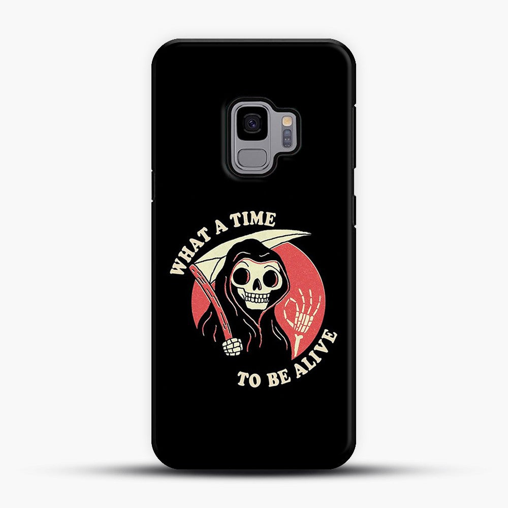 What A Time To Be Alive Samsung Galaxy S9 Case