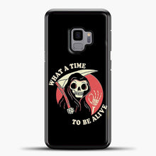 Load image into Gallery viewer, What A Time To Be Alive Samsung Galaxy S9 Case