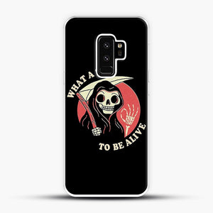 What A Time To Be Alive Samsung Galaxy S9 Plus Case