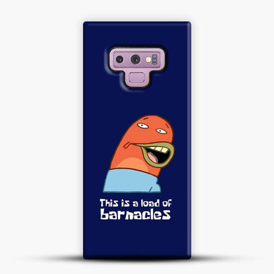 Whispers This Is A Load Of Barnacles Spongebob Samsung Galaxy Note 9 Case, Snap 3D Case | JoeYellow.com