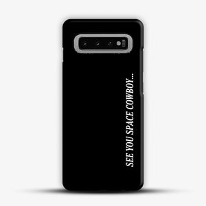 see you space cowboy Samsung Galaxy S10 Case