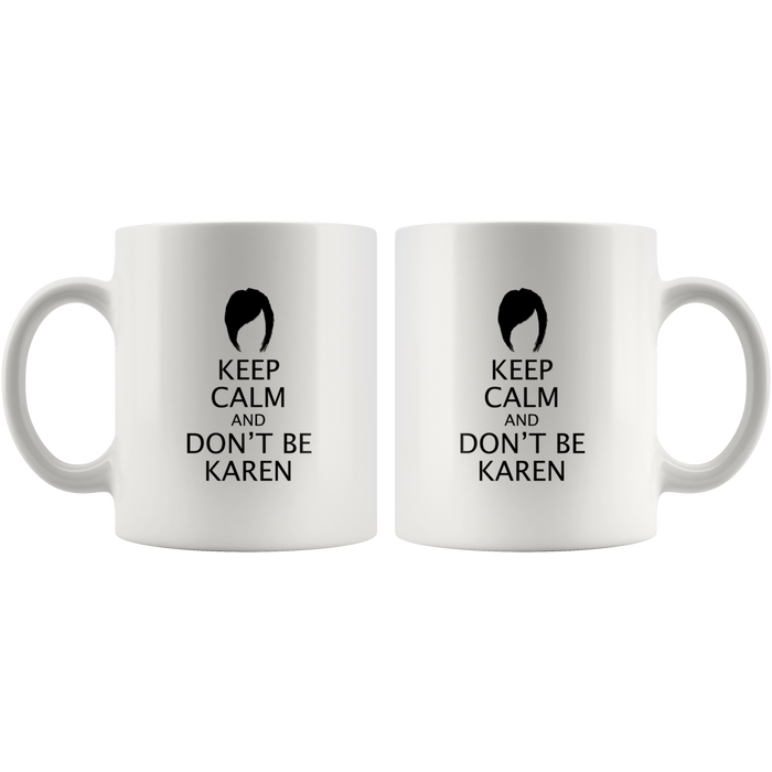 Keep Calm Karen 11oz Mug