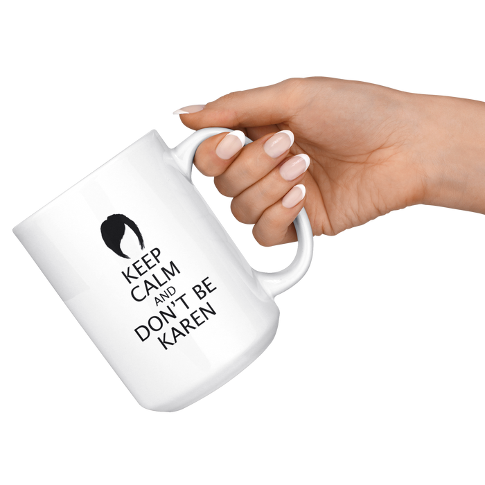 Keep Calm Karen 15oz Mug