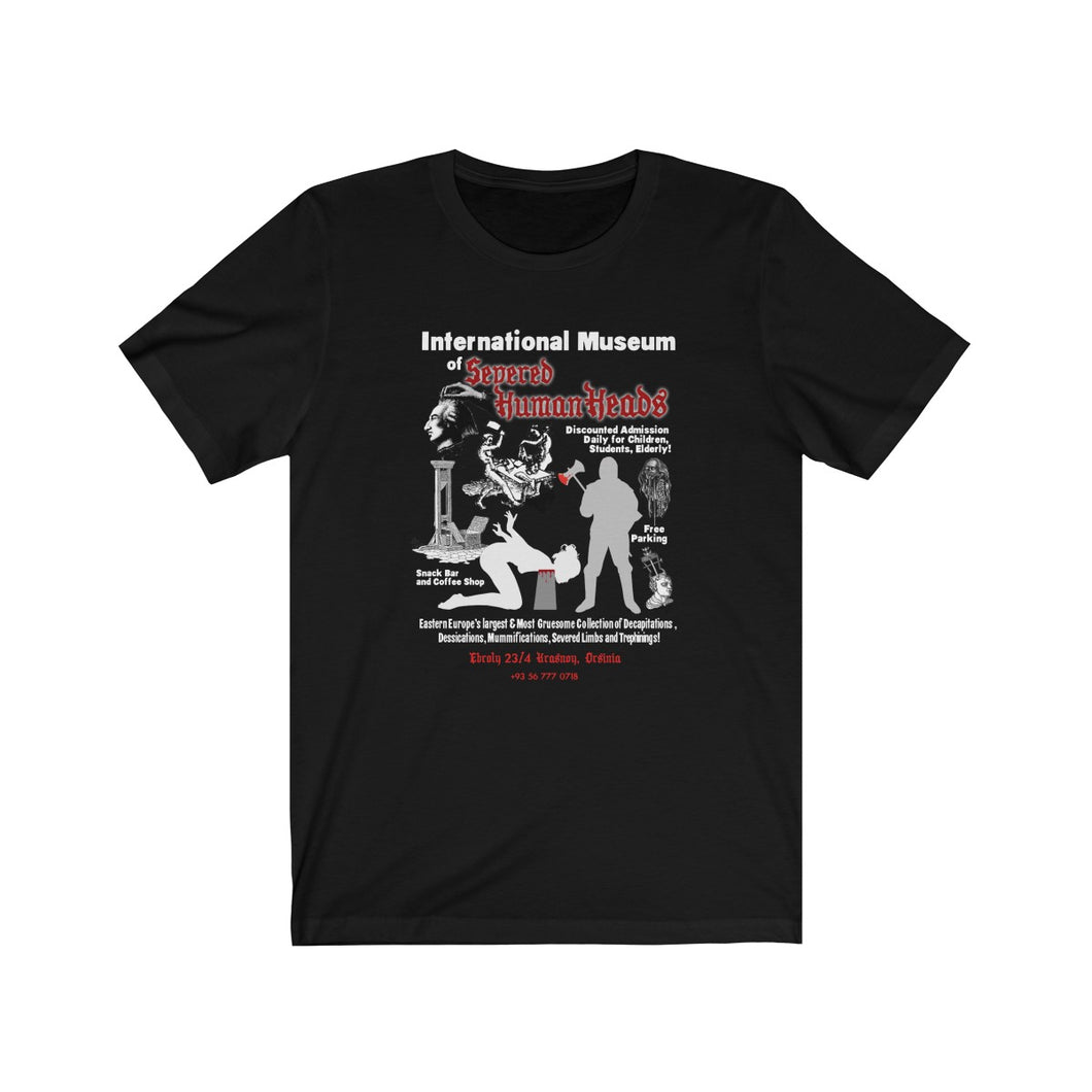 International Museum of Severed Human Heads - Unisex Jersey Short Sleeve Tee