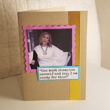 Load image into Gallery viewer, one must champion oneself and say, i am ready for this! - schitt's creek greeting card