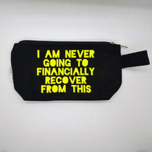 "Load image into Gallery viewer, ""I am never going to financially recover from this"" Coin Purse"