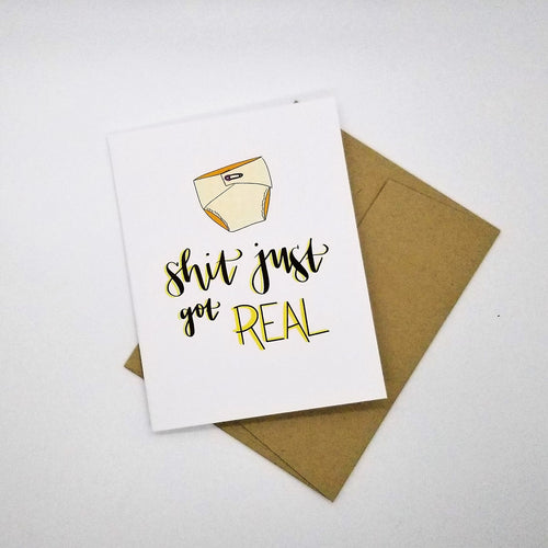 Shit Just Got Real - Greeting Card