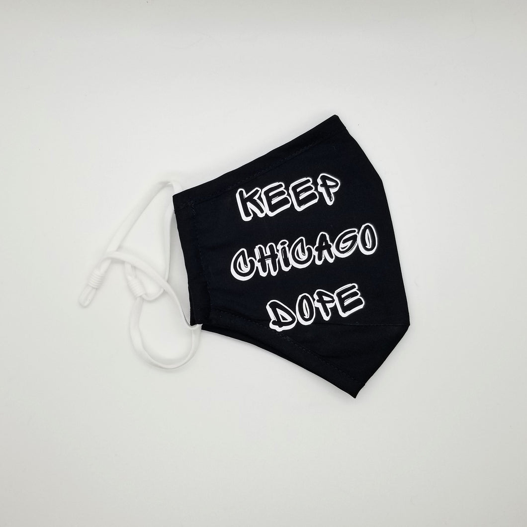 Keep Chicago Dope Face Mask - Different Styles & Colors Available!