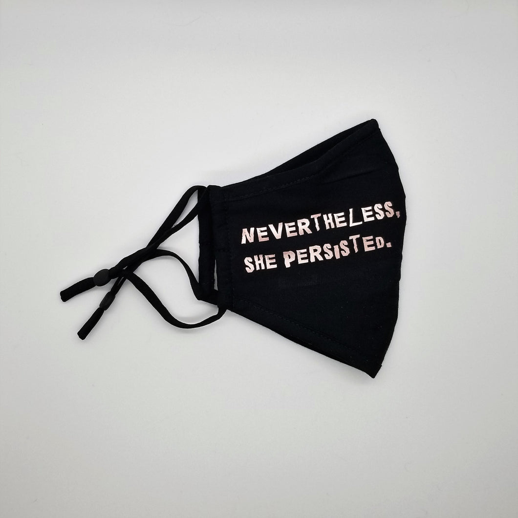 Nevertheless, She Persisted Face Mask - Different Styles & Colors Available!
